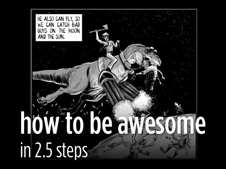 how to be awesomein 2.5 steps
