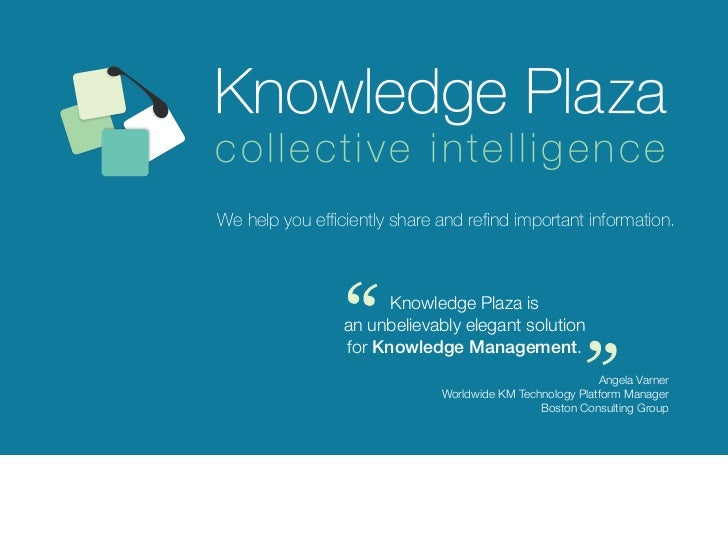 "collective intelligenceWe help you efficiently share and refind important information.                ""      Knowledge Pla..."