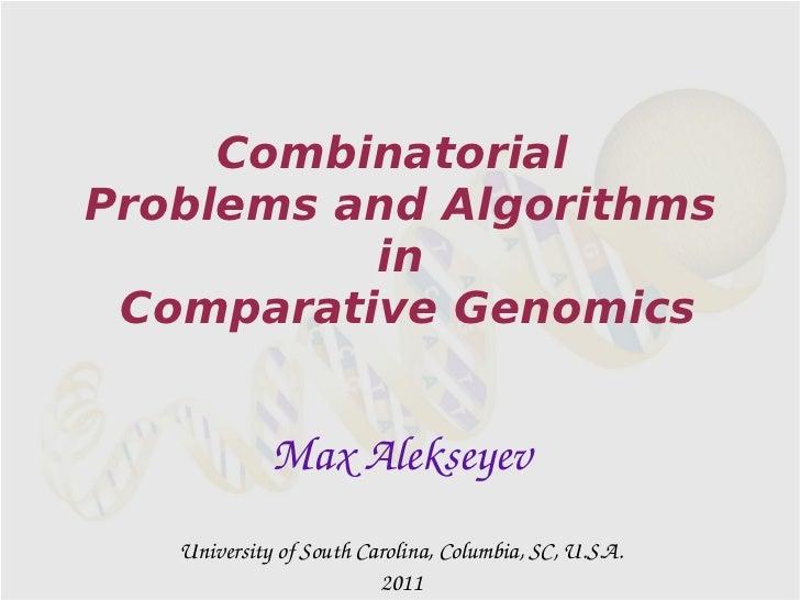 CombinatorialProblems and Algorithms          in Comparative Genomics             MaxAlekseyev   UniversityofSouthCaro...