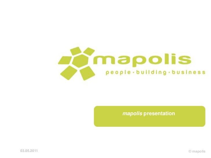 mapolis presentation03.05.2011                          © mapolis