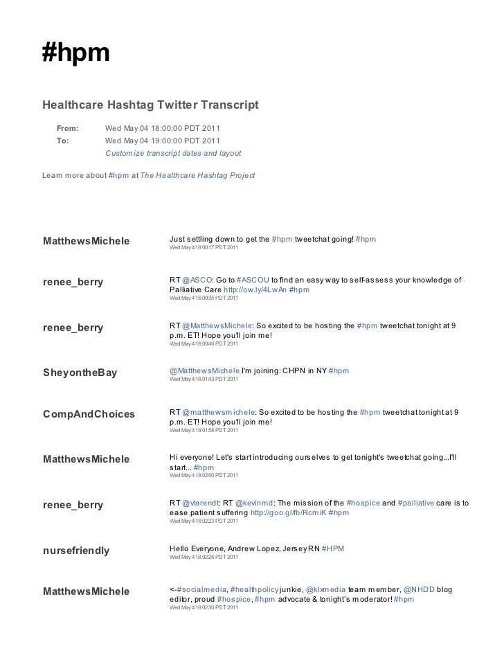 #hpmHealthcare Hashtag Twitter Transcript   From:        Wed May 04 18:00:00 PDT 2011   To:          Wed May 04 19:00:00 P...
