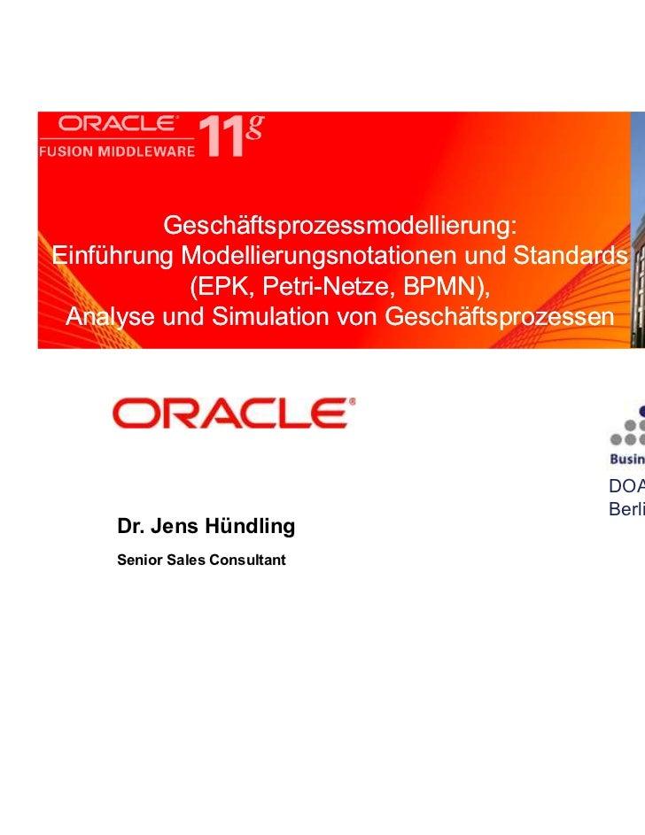 Geschäftsprozessmodellierung:           <Insert Picture Here>Einführung Modellierungsnotationen und Standards           (E...