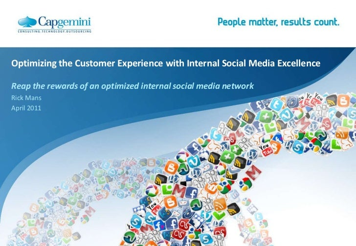 Optimizing the Customer Experience with Internal Social Media Excellence<br />Reap the rewards of an optimized internal so...