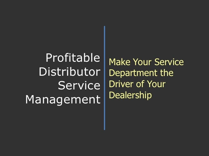 Profitable Distributor Service Management<br />Make Your Service Department the Driver of Your Dealership<br />