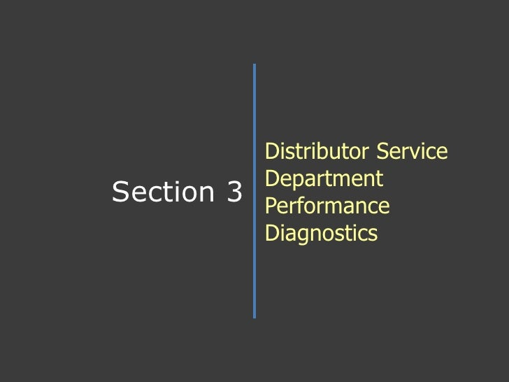 Distributor Service Department Performance Diagnostics<br />Section 3<br />