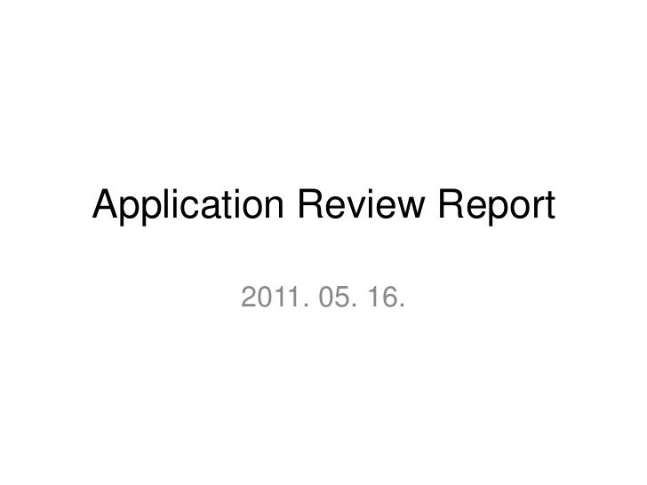 Application Review Report<br />2011. 05. 16.<br />