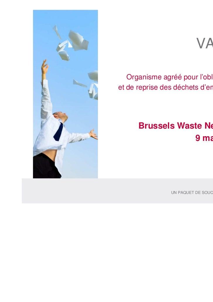 VAL-I-PAC   Organisme agréé pour l'obligation d'informationet de reprise des déchets d'emballages industriels      Brussel...