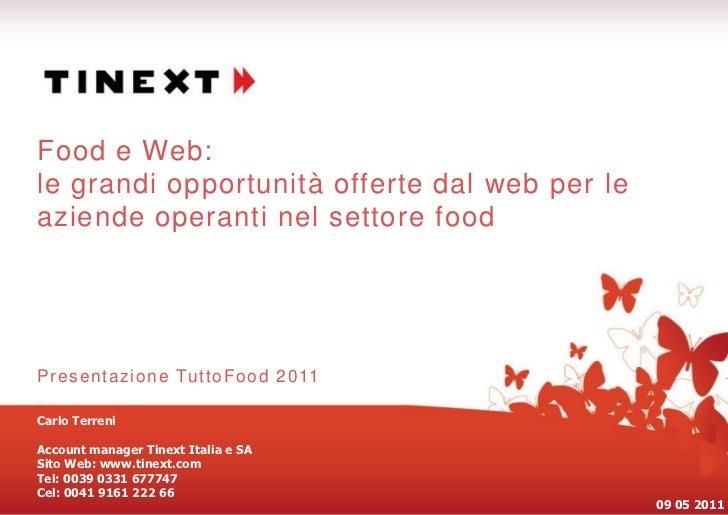 Food e Web:le grandi opportunità offerte dal web per leaziende operanti nel settore foodPr e s e ntazio ne Tu tto F o o d ...
