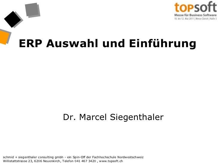 ERP Auswahl und Einführung<br />Dr. Marcel Siegenthaler<br />