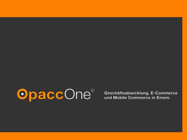 Opacc Software AG                                                © Opacc, XX. Oktober 2009<br />Erste Präsentation        ...