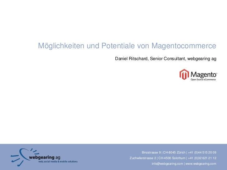 Möglichkeiten und Potentiale von Magentocommerce<br />Daniel Ritschard, Senior Consultant, webgearingag<br />