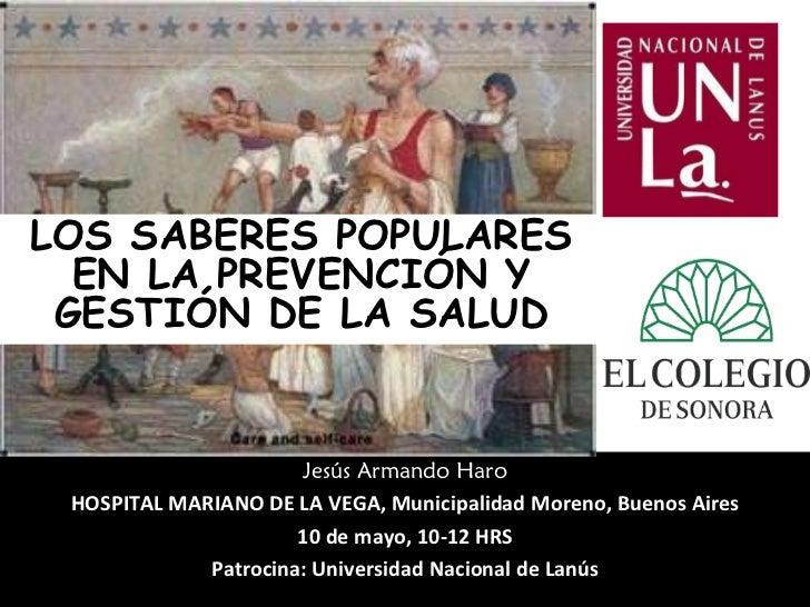 Jesús Armando Haro HOSPITAL MARIANO DE LA VEGA, Municipalidad Moreno, Buenos Aires 10 de mayo, 10-12 HRS Patrocina: Univer...