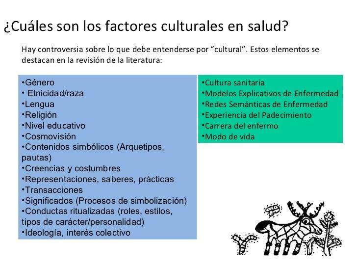 """¿Cuáles son los factores culturales en salud? Hay controversia sobre lo que debe entenderse por """"cultural"""". Estos elemento..."""