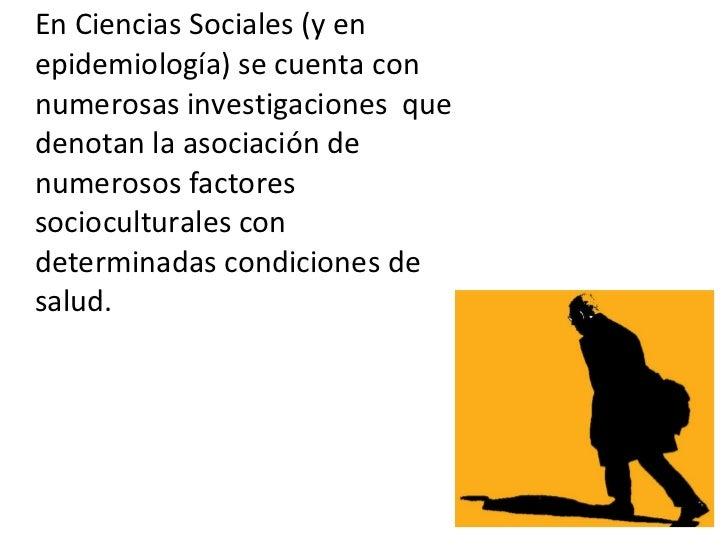 <ul><li>En Ciencias Sociales (y en epidemiología) se cuenta con numerosas investigaciones  que denotan la asociación de nu...