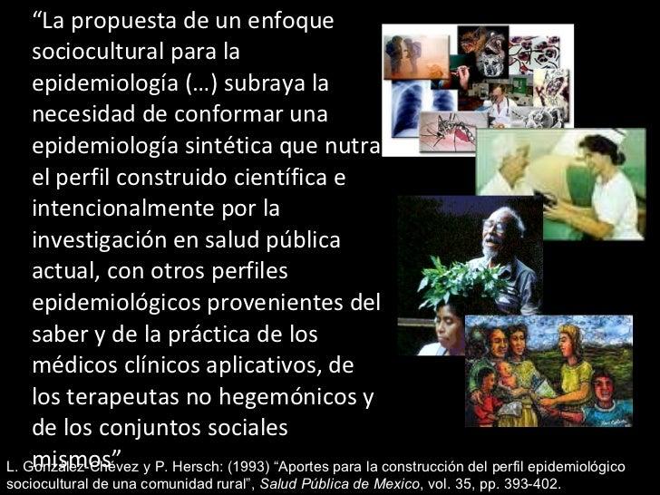 """<ul><li>"""" La propuesta de un enfoque sociocultural para la epidemiología (…) subraya la necesidad de conformar una epidemi..."""