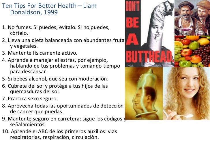 <ul><li>Ten Tips For Better Health – Liam Donaldson, 1999  </li></ul><ul><li>1. No fumes. Si puedes, evìtalo. Si no puedes...