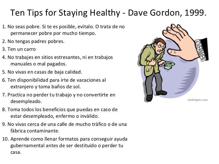 Ten Tips for Staying Healthy - Dave Gordon, 1999.  <ul><li>1. No seas pobre. Si te es posible, evìtalo. O trata de no perm...