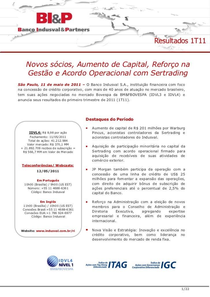 Resultados 1T11    Novos sócios, Aumento de Capital, Reforço na    Gestão e Acordo Operacional com SertradingSão Paulo, 11...