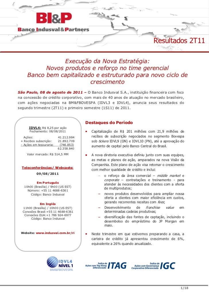 Resultados 2T11                 Execução da Nova Estratégia:           Novos produtos e reforço no time gerencial     Banc...