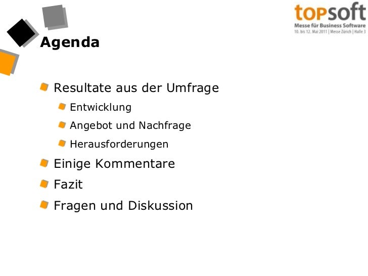 Agenda<br />Resultate aus der Umfrage<br />Entwicklung<br />Angebot und Nachfrage<br />Herausforderungen<br />Einige Komme...