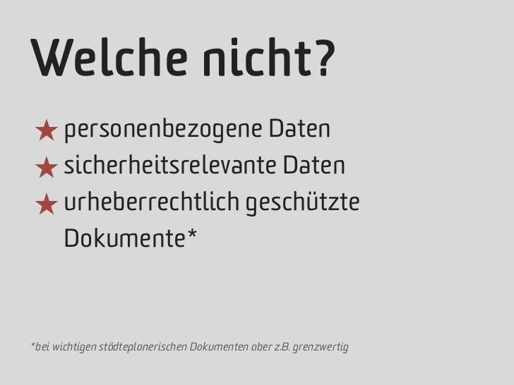 Welche nicht?★ personenbezogene Daten★ sicherheitsrelevante Daten★ urheberrechtlich geschützte       Dokumente**bei wichti...