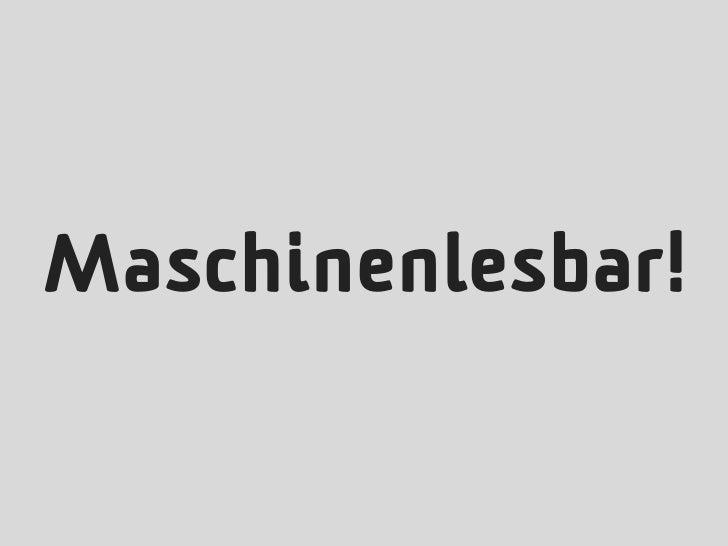 Maschinenlesbar!