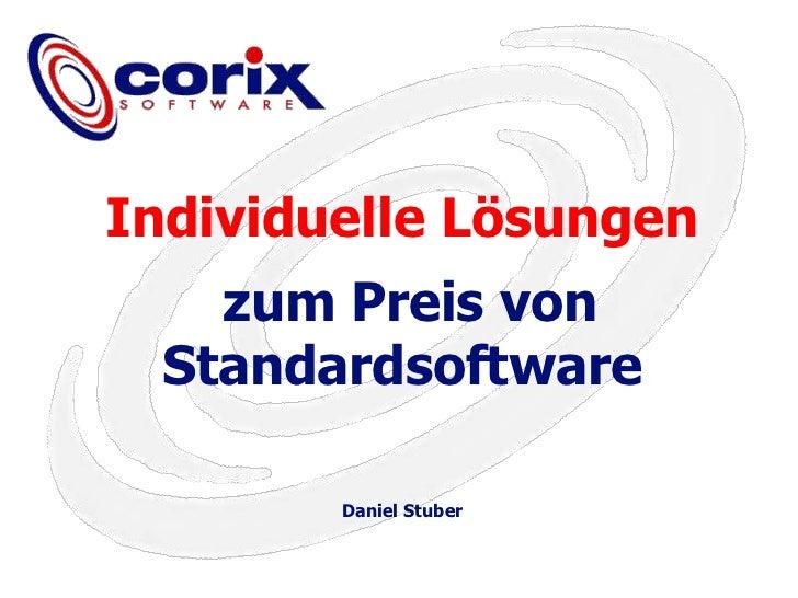 Individuelle Lösungen<br />zum Preis von Standardsoftware<br />Daniel Stuber<br />