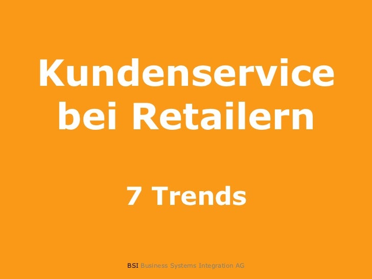 Kundenservicebei Retailern7 Trends<br />