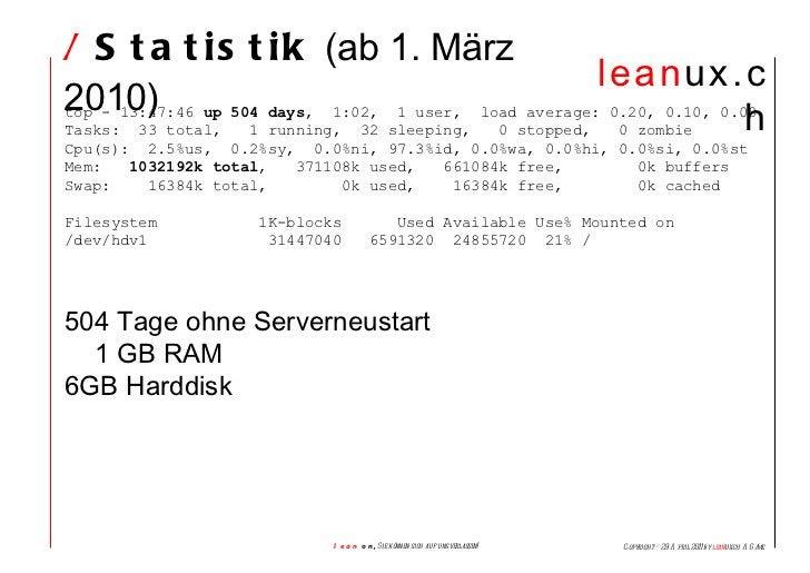 /  Statistik  (ab 1. März 2010) top - 13:47:46  up 504 days ,  1:02,  1 user,  load average: 0.20, 0.10, 0.08 Tasks:  33 t...