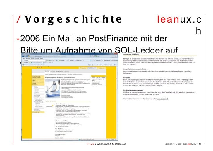 /  Vorgeschichte <ul><li>2006 Ein Mail an PostFinance mit der Bitte um Aufnahme von SQL-Ledger auf der Softwareliste </li>...