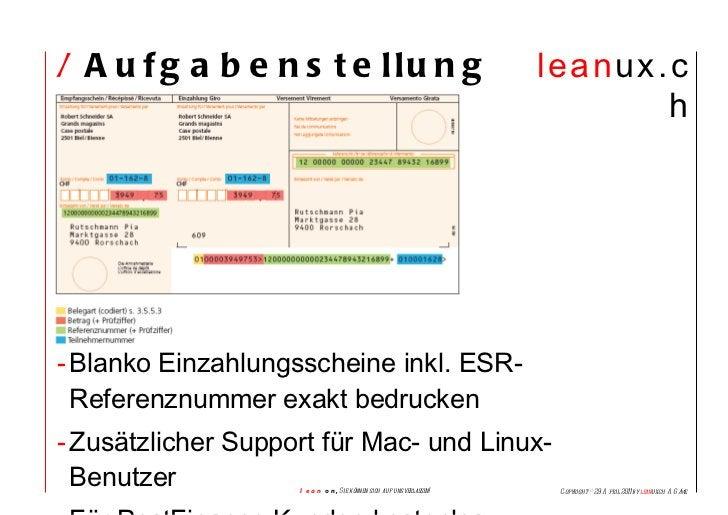 /  Aufgabenstellung <ul><li>Blanko Einzahlungsscheine inkl. ESR-Referenznummer exakt bedrucken </li></ul><ul><li>Zusätzlic...