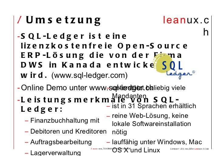 /  Umsetzung <ul><li>SQL-Ledger ist eine lizenzkostenfreie Open-Source ERP-Lösung die von der Firma DWS in Kanada entwicke...