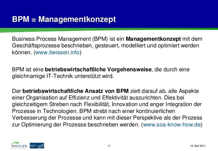 BPM = ManagementkonzeptBusiness Process Management (BPM) ist ein Managementkonzept mit demGeschäftsprozesse beschrieben, g...