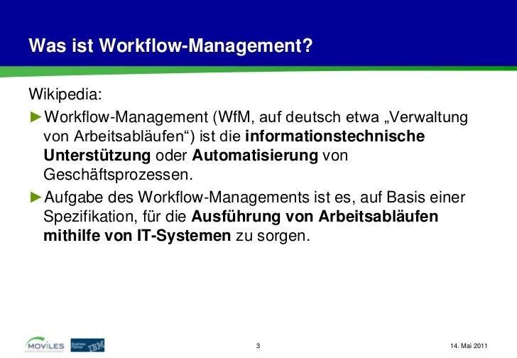 """Was ist Workflow-Management?Wikipedia:►Workflow-Management (WfM, auf deutsch etwa """"Verwaltung von Arbeitsabläufen"""") ist di..."""