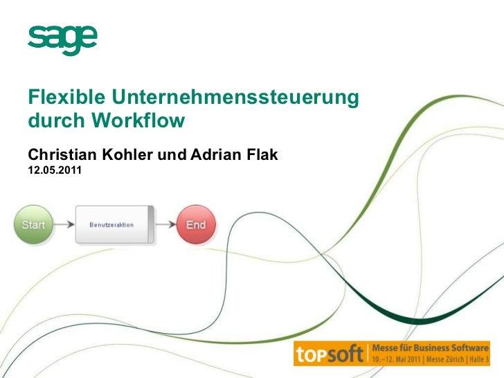 Flexible Unternehmenssteuerung  durch Workflow Christian Kohler und Adrian Flak 12.05.2011