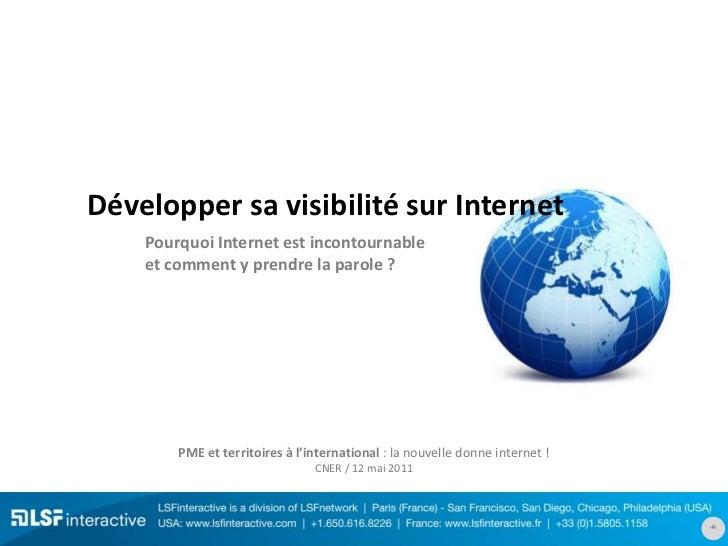 Développer sa visibilité sur Internet<br />Pourquoi Internet est incontournable et comment y prendre la parole ?<br />PME ...