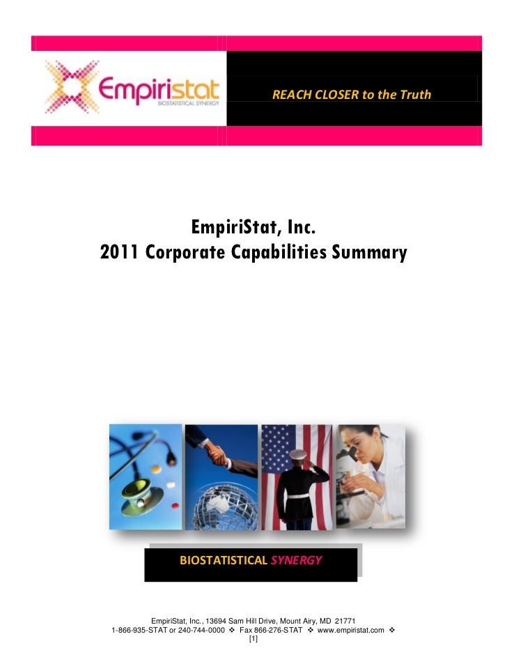 REACH CLOSER to the Truth          EmpiriStat, Inc.2011 Corporate Capabilities Summary                  BIOSTATISTICAL SYN...