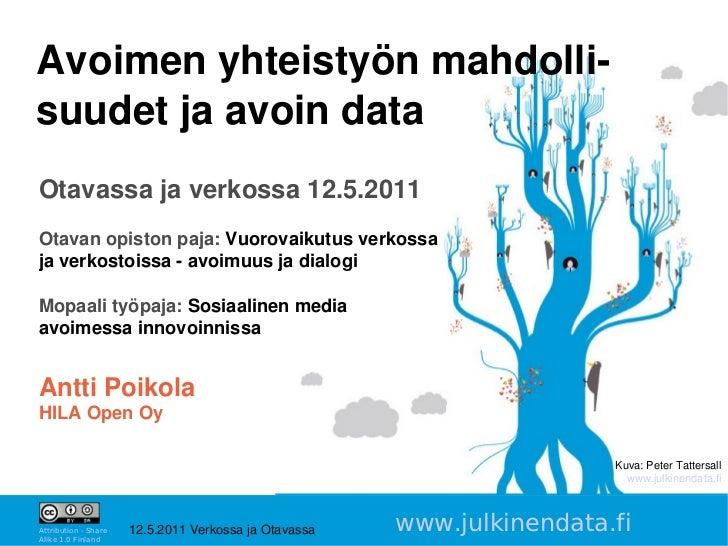 AvoimenyhteistyönmahdollisuudetjaavoindataOtavassajaverkossa12.5.2011Otavanopistonpaja:Vuorovaikutusverkossa...