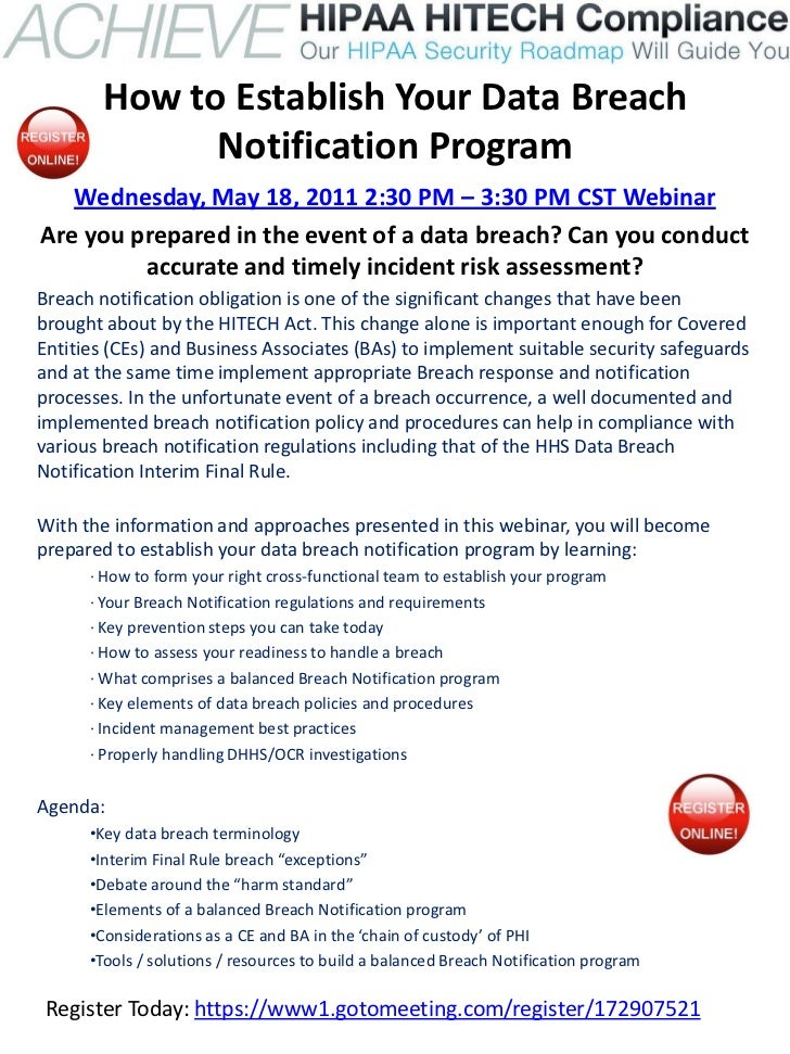 How to Establish Your Data Breach             Notification Program   Wednesday, May 18, 2011 2:30 PM – 3:30 PM CST Webinar...