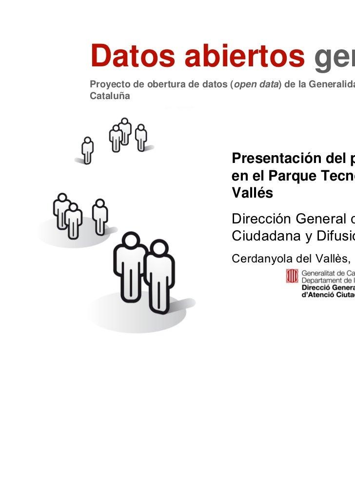 Datos abiertos gencat    Proyecto de obertura de datos (open data) de la Generalidad de    Cataluña                       ...