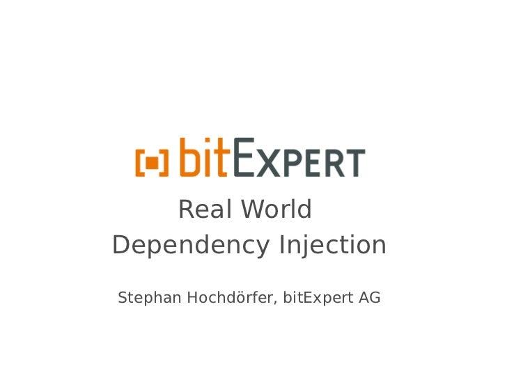 Real WorldDependency InjectionStephan Hochdörfer, bitExpert AG