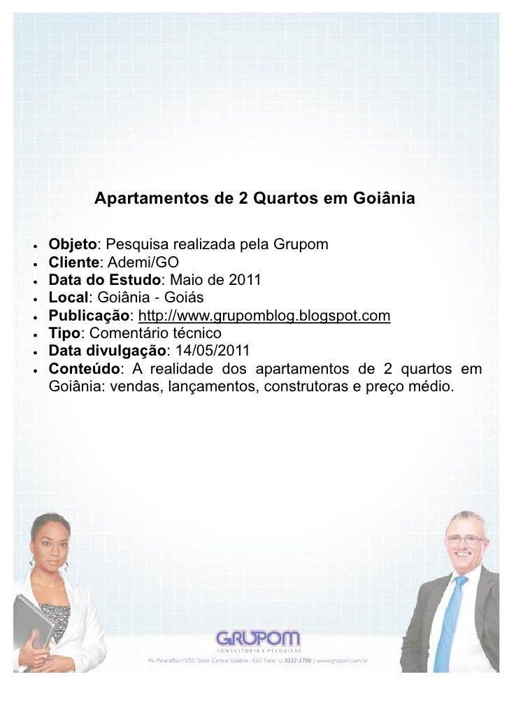 Apartamentos de 2 Quartos em Goiânia   Objeto: Pesquisa realizada pela Grupom   Cliente: Ademi/GO   Data do Estudo: Mai...