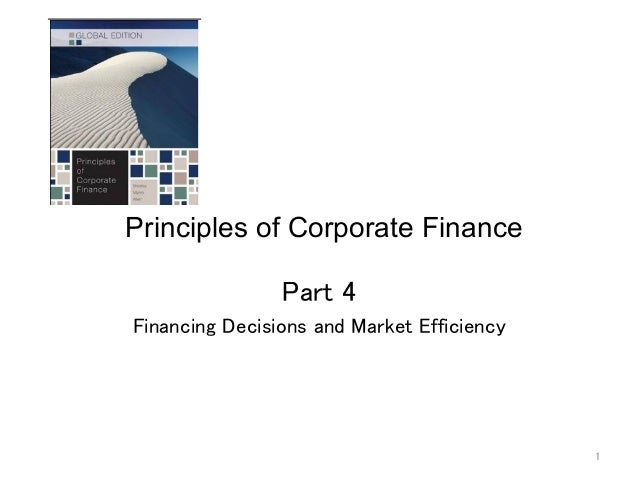 1 Principles of Corporate Finance  Part 4 Financing Decisions and Market Efficiency