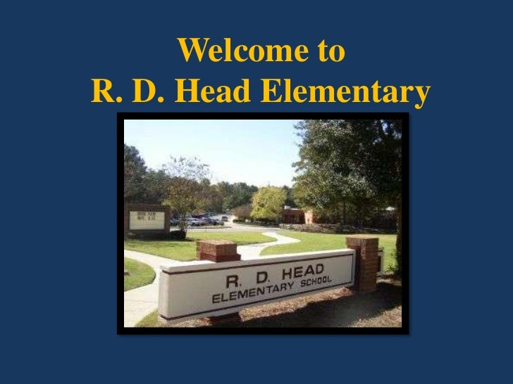 Welcome to <br />R. D. Head Elementary<br />