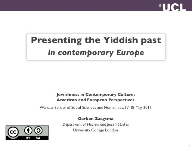 Presenting the Yiddish past     in contemporary Europe          Jewishness in Contemporary Culture:          American and ...