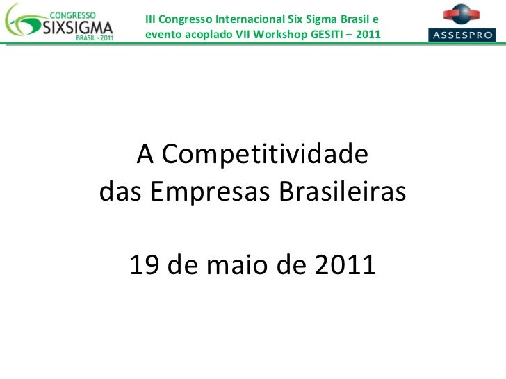 A Competitividade das Empresas Brasileiras 19 de maio de 2011
