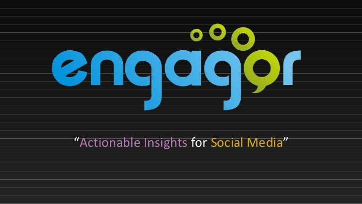 """ Actionable Insights  for  Social Media """