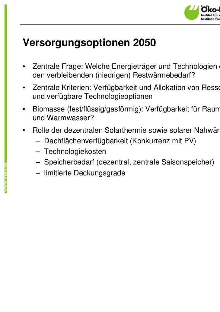 Versorgungsoptionen 2050•   Zentrale Frage: Welche Energieträger und Technologien decken    den verbleibenden (niedrigen) ...