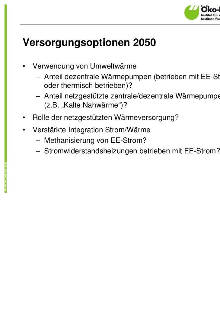 Versorgungsoptionen 2050•   Verwendung von Umweltwärme     – Anteil dezentrale Wärmepumpen (betrieben mit EE-Strom       o...