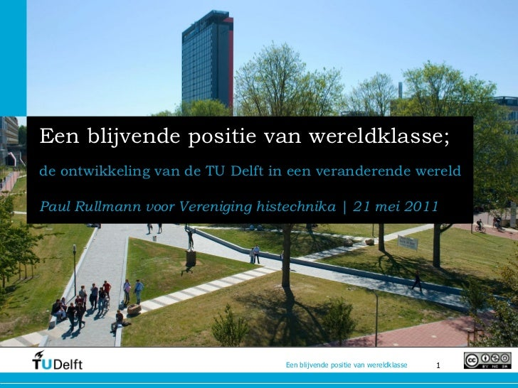 Een blijvende positie van wereldklasse;de ontwikkeling van de TU Delft in een veranderende wereldPaul Rullmann voor Vereni...